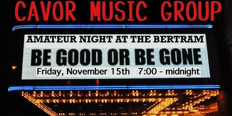 Amateur Night at The Bertram Be GOOD or Be GONE tickets