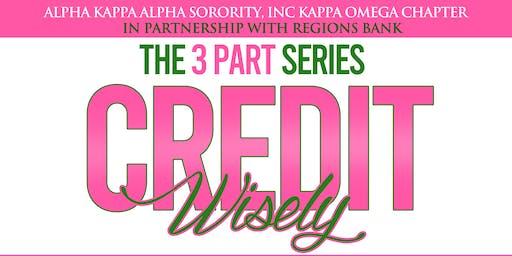 Alpha Kappa Alpha Sorority, Inc Kappa Omega The 3 Part Series Credit Wisely