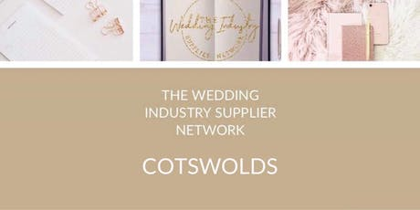 The Wedding Industry Supplier Network Cotswolds September Event tickets