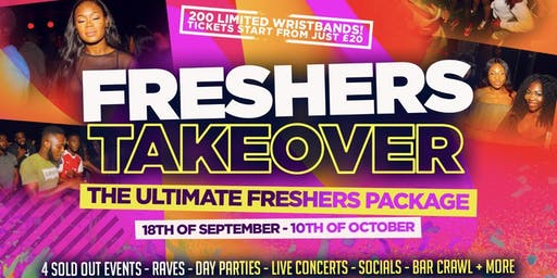 FRESHERS TAKEOVER - The UK's Ultimate Freshers Package