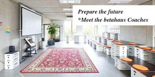 Prepare the future * Meet the betahaus Coaches