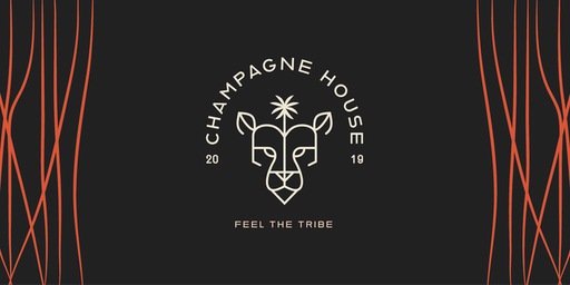 Champagne House: Feel the Tribe