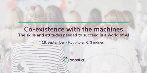 Co-existence with the machines - The skills and attitude needed to succeed in a world of AI