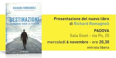 """Presentazione libro """"DESTINAZIONI"""" di Richard Romagnoli a Padova"""