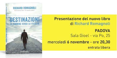 """Presentazione libro """"DESTINAZIONI"""" di Richard Romagnoli a Padova biglietti"""