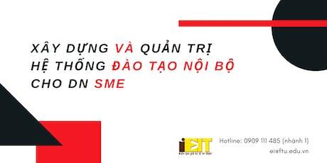 Khoá học Xây dựng và quản trị hệ thống đào tạo nội bộ cho DN SME tickets