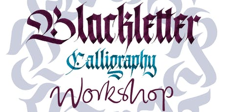 Introduction to Blackletter Calligraphy tickets