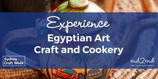 Explore Egyptian Culture through Art, Craft and Cookery @ Sydney Craft Week