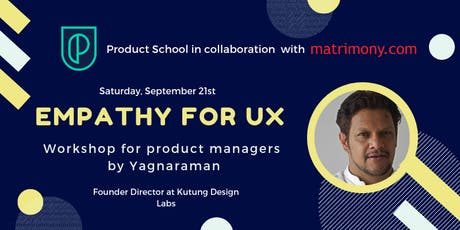 Empathy for UX: a Workshop by Yagna Raman tickets