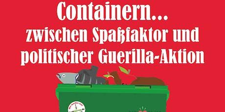 Containern… zwischen Spaßfaktor und politischer Guerilla-Aktion Tickets
