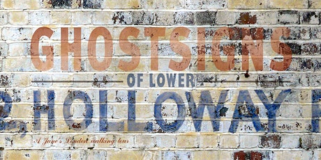 Ghostsigns of Holloway – hand-painted history on the walls of N7 tickets