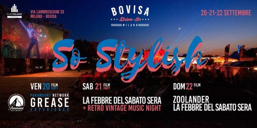 Bovisa Drive-In / DjSet, Street Food & Cinema \ So Stylish