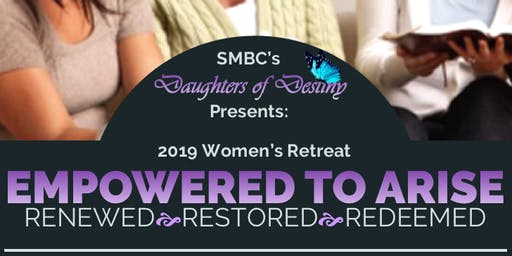SMBC's 2019 Women's Retreat:  Empowered to Arise!