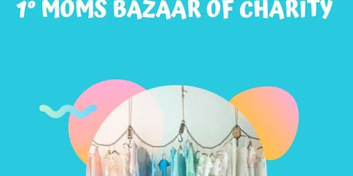 1st Moms bazaar or charity