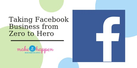 Taking Facebook Business from Zero to Hero tickets