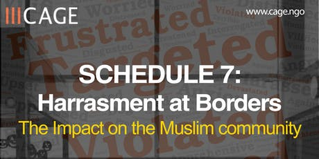 Schedeule 7 - Harassment at Borders: The Impact on the Muslim Community tickets