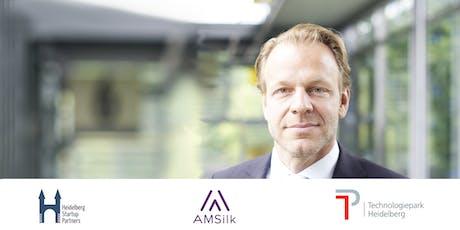 Kaminabend mit Herrn Jens Klein, CEO und Managing Director der AMSilk GmbH Tickets