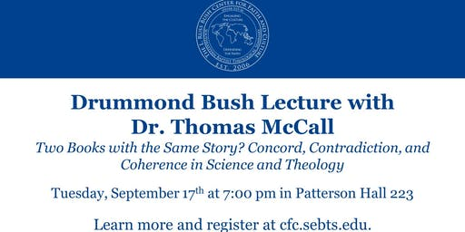 Drummond Bush Lecture with Dr. Thomas McCall