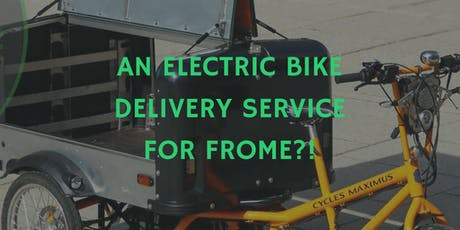 Does Frome need an Electric Bike Delivery/Courier Service? tickets