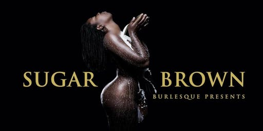 Sugar Brown : Burlesque Bad & Bougie Comedy San Diego