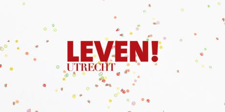 LEVEN! Utrecht Business Borrel tickets