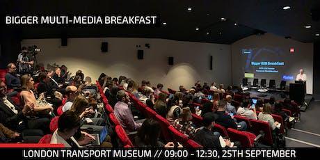 Bigger Multi-Media Breakfast tickets