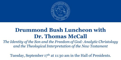 Drummond Bush Luncheon with Dr. Thomas McCall
