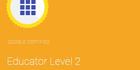 Google Certified Educator Level 2  tickets