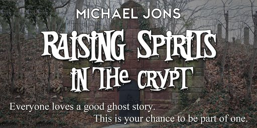 Michael Jons' Raising Spirits in the Crypt at Ivy Hill Cemetery - Oct 25