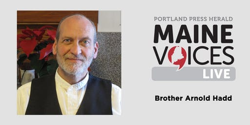 Maine Voices Live with Brother Arnold