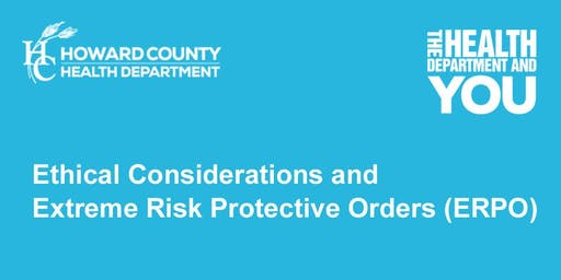 Ethical Considerations and Extreme Risk Protective Orders (ERPO)