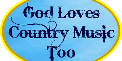 God Loves Country Music Too