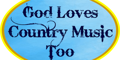 God Loves Country Music Too tickets
