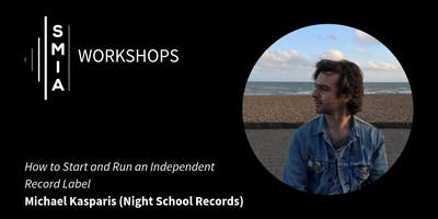 SMIA Workshops: How To Start and Run an Independent Record Label