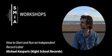 SMIA Workshops: How To Start and Run an Independent Record Label tickets
