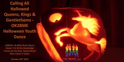 Calling All Hallowed Queens, Kings & Gentlethems - OK2BME Halloween Youth Dance