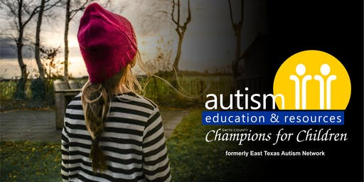 October Discovery Class - Autism Education & Resources (formerly the East Texas Autism Network)