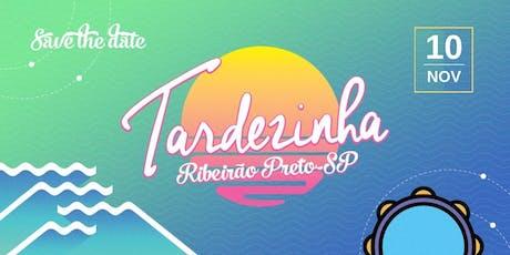 Tardezinha Ribeirão Preto ingressos