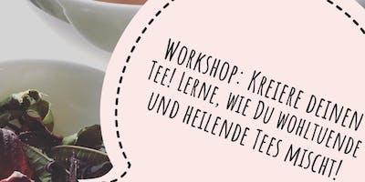 Workshop: Tees selber mischen!