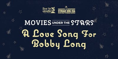 Movie Under The Stars: A Love Song For Bobby Long