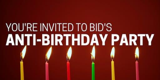 BID's Anti-Birthday Party
