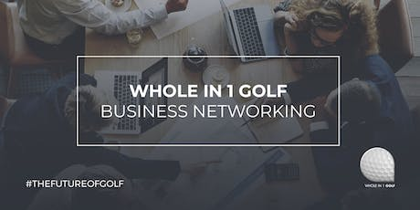 Whole In 1 Golf - Business Networking Event -  Willingdon Golf Club tickets