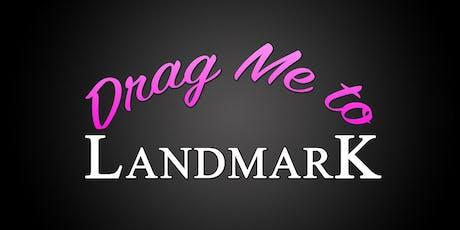 Drag Me To Landmark - November 15th! tickets