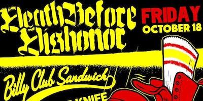 Death Before Dishonor, Billy Club Sandwich, YOTK + More
