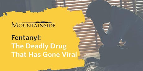 Fentanyl: The Deadly Drug That Has Gone Viral tickets