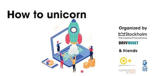 How to unicorn (Södertörns Högskola)
