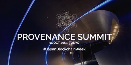 Provenance Summit Tokyo - Blockchain Product Development tickets
