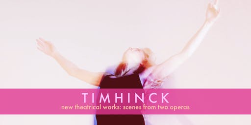 Tim Hinck: Scenes from 2 Works