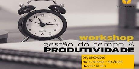 Workshop: Gestão do Tempo, Produtividade e Qualidade de Vida ingressos