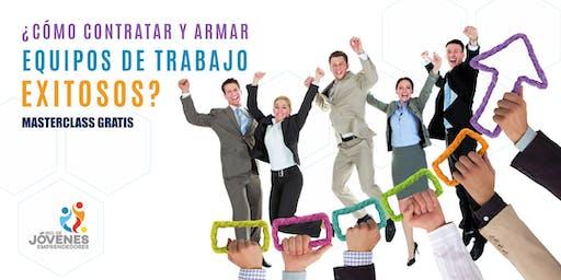 MASTERCLASS ¿Cómo Contratar y Armar Equipos de Trabajo Exitosos? - CUENCA